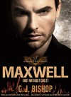 MAXWELL 1: Not Without Guilt - C.J. Bishop