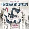 Attack of the Underwear Dragon - Scott Rothman