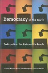 Democracy In The South: Participation The State And The Peoples - United Nations, Vesselin Popovski, Mark Notaras, Brendan Howe