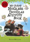 My First Hugless Douglas activity book - David Melling