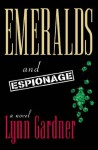 Emeralds and Espionage - Lynn Gardner