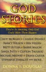 God Stories: They're So Amazing, Only God Could Make Them Happen - Donna Douglas