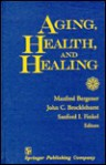 Aging, Health, and Healing - Manfred Bergener
