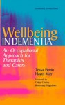 Wellbeing In Dementia: An Occupational Approach For Therapists And Carers - Tessa Perrin