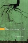 The Heaven-Sent Leaf - Katy Lederer