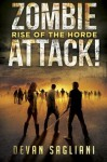Zombie Attack: Rise of the Horde (Volume 1) - Devan Sagliani