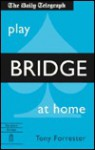 Play Bridge at Home - Tony Forrester