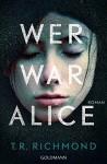 XXL-Leseprobe: Wer war Alice: Roman - T. R. Richmond, Charlotte Breuer, Norbert Möllemann