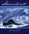 Steamboat: Ski Town USA - Tom Bie, Billy Kidd