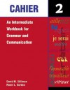 Cahier 2: An Intermediate Workbook for Grammar and Communication - David M. Stillman