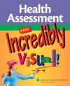 Health Assessment Made Incredibly Visual! - Lippincott Williams & Wilkins, Springhouse