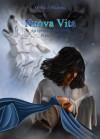 Nuova Vita. La speranza dell'erede. Prima parte - Dilhani Heemba, Livia De Simone