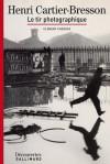 Henri Cartier-Bresson - Découvertes Gallimard: Le tir photographique (Découvertes Gallimard - Arts) - Clément Chéroux