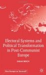 Electoral Systems and Political Transformation in Post-Communist Europe (One Europe or Several?) - Sarah Birch