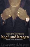 Kopf Und Kragen. Kanak Kultur Kompendium - Feridun Zaimoglu