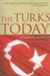 The Turks Today - Andrew Mango