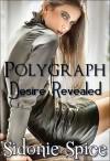 Polygraph - Desire Revealed - Sidonie Spice