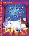 The Animals' Christmas Eve (Little Golden Book) - Gale Wiersum, Alexandra Steele-Morgan