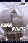 Builders and Dreamers: The Making and Meaning of Management - Morgen Witzel