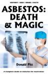 Asbestos: Death & Magic - Donald Pitt, Henri Sant-Cassia, Chas Hoppe