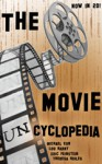 The Movie Uncyclopedia - Michael Kun, Lou Harry, Eric Feinstein, Theresa Hoiles