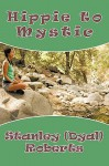Hippie to Mystic - Stanley (Dyal) Roberts