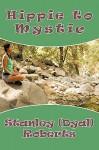 Hippie to Mystic - Stanley (Dyal) Roberts