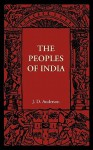 The Peoples of India - J. D. Anderson
