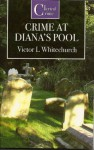 The Crime at Diana's Pool - Victor L. Whitechurch