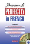 Pronounce It Perfectly in French with Audio CDs [With CD] - Christopher Kendris
