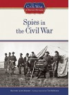 Spies In The Civil War (The Civil War: A Nation Divided) - Heather Lehr Wagner, Tim McNeese