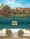 The Jekyll Island Club: Southern Haven for America's Millionaires - William B. McCash, June Hall McCash