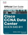 Cisco CCNA Data Center Dcicn 640-911 Official Cert Guide - Wendell Odom, Chad Hintz