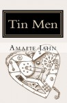 Tin Men - Amalie Jahn