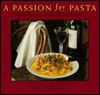 Passion for Pasta: Delicious New Recipes for Fresh Pasta - Susan Lloyd, Jacquie Keys