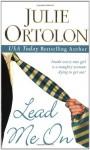 Lead Me On - Julie Ortolon