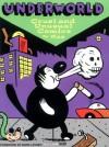 Underworld, Vol. 1: Cruel and Unusual Comics - Kaz, Mark Leyner