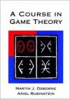 A course in Game Theory - Martin J. Osborne, Ariel Rubinstein