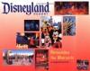 Disneyland Resort Remember the Moments: A Magical Souvenir - Tim O'Day, Lorraine Santoli