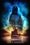 The Fishing Widow - Amy K. Marshall