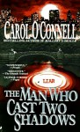 The Man Who Cast Two Shadows - Carol O'Connell