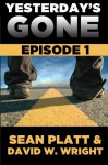 Yesterday's Gone: Episode 1 - David W. Wright, Sean Platt