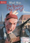 What Was the Boston Tea Party? - Kathleen Krull, Lauren Mortimer, James Bennett