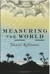 Measuring the World - Daniel Kehlmann