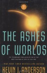 The Ashes of Worlds - Kevin J. Anderson, David Colacci