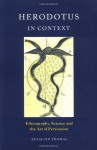 Herodotus in Context: Ethnography, Science and the Art of Persuasion - Rosalind Thomas