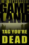 GAMELAND: Tag, You're Dead - Saul Tanpepper