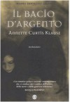 Il bacio d'argento - Annette Curtis Klause