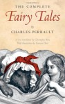The Complete Fairy Tales (Bound, Hardcover, Paper Dust Jacket) - Charles Perrault, Christopher Betts, Gustave Doré