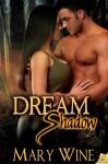 Dream Shadow - Mary Wine